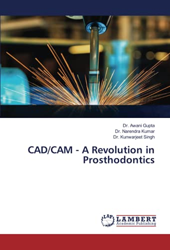 Compare Textbook Prices for CAD/CAM - A Revolution in Prosthodontics  ISBN 9786203583885 by Gupta, Dr. Awani,Kumar, Dr. Narendra,Singh, Dr. Kunwarjeet