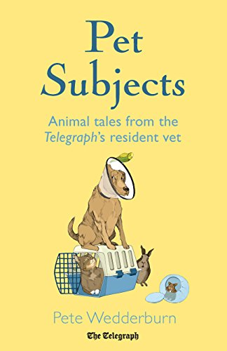 Pet Subjects: Animal Tales from the Telegraph's Resident Vet (English Edition)