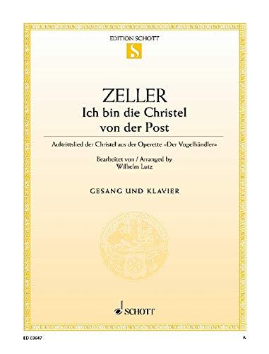 """Ich bin die Christel von der Post: Auftrittslied der Christel aus der Operette """"Der Vogelhändler"""". Sopran und Klavier. (Edition Schott Einzelausgabe)"""