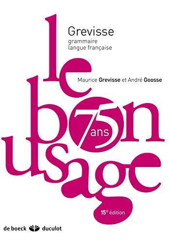 Le Bon Usage (Grévisse et langue française) (French Edition)