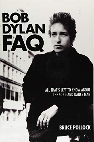Bob Dylan FAQ: All That's Left to Know About the Song and Dance Man