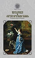 White Nights and Other Stories & Stavrogin's confession and the plan of the life of a great sinner (Throne Classics)