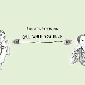 Call When You Need (feat. Klio Mathew)