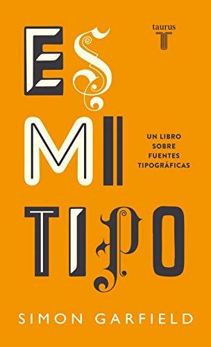 Es mi tipo: Un libro sobre fuentes tipográficas