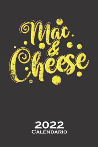 Macarrones con queso Calendario 2022: Calendario anual para Los fans del producto lácteo