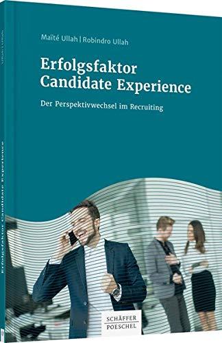 Erfolgsfaktor Candidate Experience: Der Perspektivwechsel im Recruiting