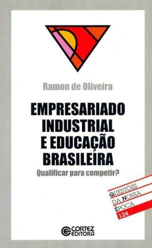 Empresariado Industrial E Educacao Brasileira