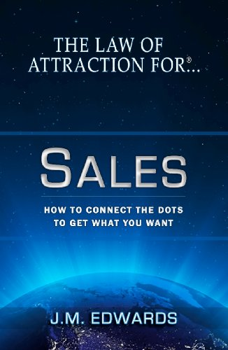 The Law of Attraction For Sales - How To Connect The Dots To Get What You Want (1)