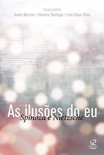 As ilusões do eu: Spinoza e Nietzche