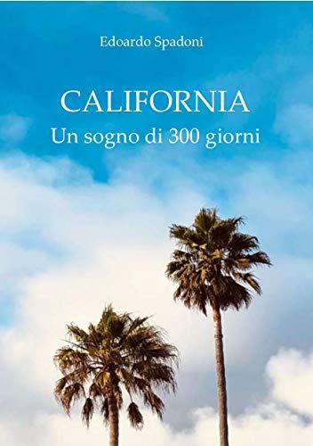 California - Un Sogno di 300 Giorni