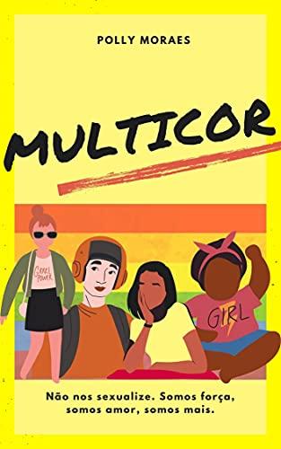 Multicor: Não nos sexualize. Somos força, somos amor. Somos mais. (Portuguese Edition)
