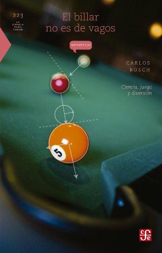 El billar no es de vagos. Ciencia, juego y diversión (La Ciencia ...