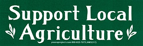 Support Local Agriculture - Small Bumper Sticker or Laptop Decal (5.25' X 1.75')