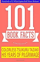 [(Colorless Tsukuru Tazaki and His Years of Pilgrimage - 101 Book Facts: #1 Fun Facts andamp; Trivia Tidbits)] [Author: G Whiz] published on (September, 2014)