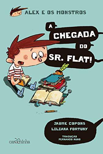 Alex e os Monstros: Vol. 1 – A chegada do Sr. Flat!