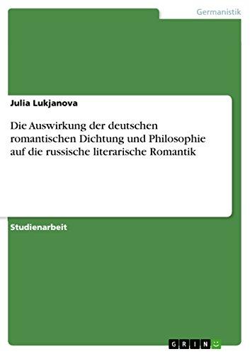 Die Auswirkung der deutschen romantischen Dichtung und Philosophie auf die russische literarische Romantik