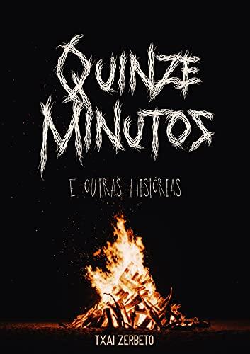 Quinze Minutos: e Outras Histórias