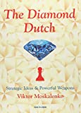 The Diamond Dutch: Strategic Ideas & Powerful Weapons