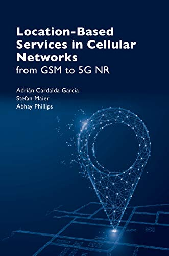 Location Based Services in Cellular Networks: From GSM to 5G NR (Gnss)