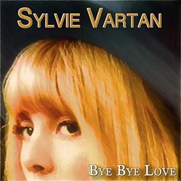 Bye Bye Love (30 Chansons Originales)