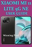 XIAOMI MI 11 LITE 5G NE USER GUIDE (English Edition)