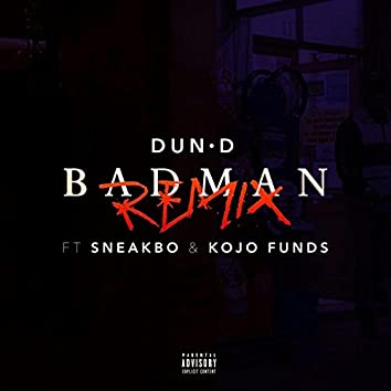 Bad Man Remix (feat. Sneakbo & Kojo Funds)