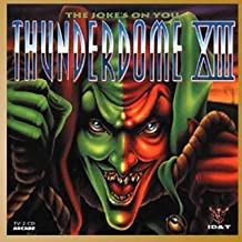 Thunderdome 13:the Joke's on Y