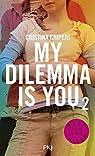 My dilemma is you, tome 2 par Chiperi