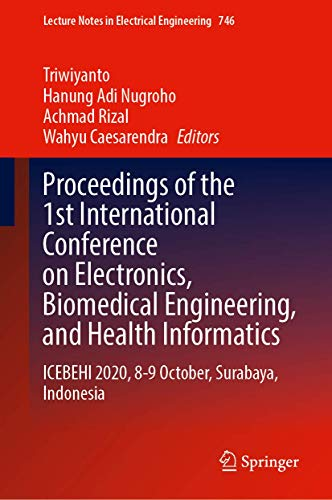 Proceedings of the 1st International Conference on Electronics, Biomedical Engineering, and Health I