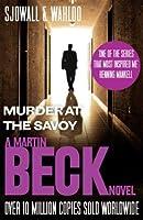 Murder at the Savoy. Maj Sjwall and Per Wahl (The Martin Beck series)