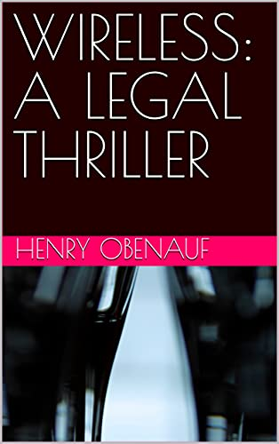 WIRELESS: A LEGAL THRILLER (English Edition)