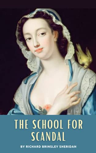 The School for Scandal: The 18th Century Comedy of Manners