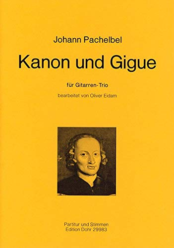 Kanon und Gigue : für 3 Gitarren Partitur und Stimmen