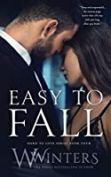 Easy to Fall (Hard to Love)