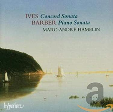 Ives: Concord Sonata / Barber: Piano Sonata