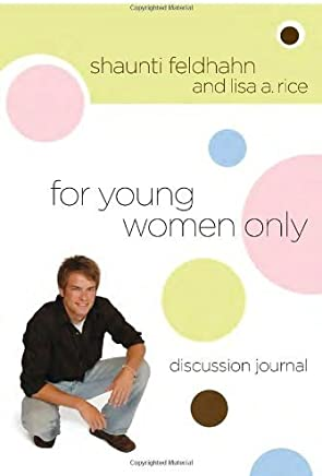 For Young Women Only Discussion Journal by Shaunti Feldhahn (2007-09-11)