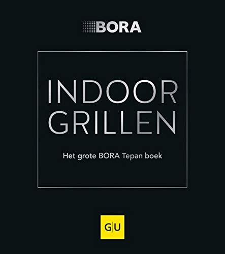 INDOOR GRILLEN: Het grote BORA Tepan boek (GU Themenkochbuch)