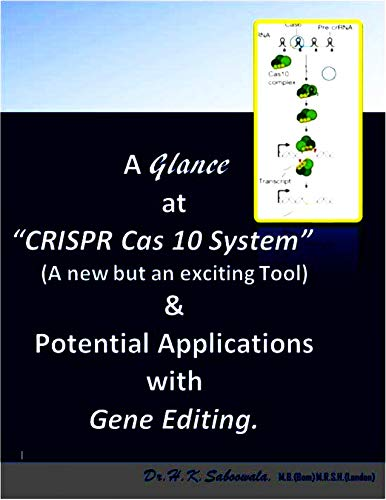 "A Glance at ""CRISPR Cas 10 System"" (a new but exciting tool) & potential Applications with Gene Editing. (English Edition)"