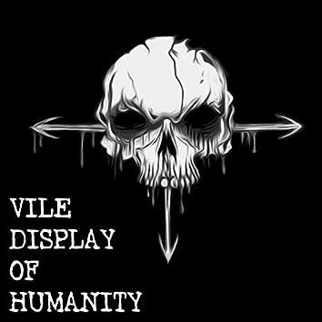 Vile Display of Humanity