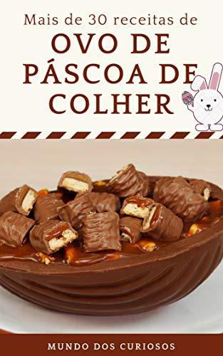 Ovo de Páscoa de Colher: Mais de 30 receitas! (Portuguese Edition) (Best Share Brazilian Slimming Coffee Uk)