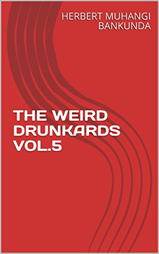 THE   WEIRD   DRUNKARDS  VOL.5 (English Edition)