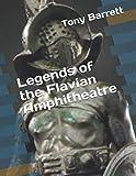 Legends of the Flavian Amphitheatre