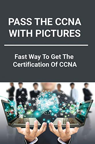Pass The CCNA With Pictures: Fast Way To Get The Certification Of CCNA: Ping (English Edition)