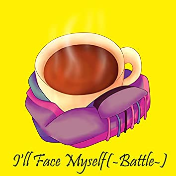 """I'll Face Myself (-Battle-) From """"-Reincarnation: Persona 4-"""""""