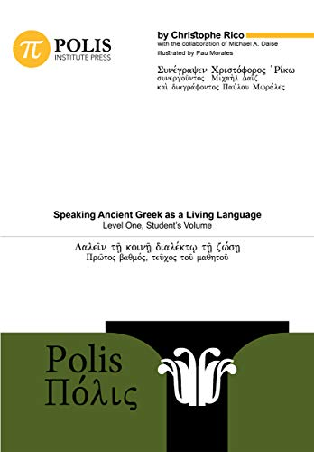 Polis: Speaking Ancient Greek as a Living Language, Level One, Student's Volume (English Edition)
