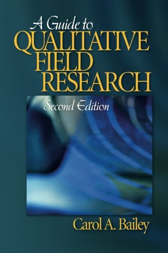 A Guide to Qualitative Field Research (Pine Forge Series in Research Methods and Statistics) (Volume 1)