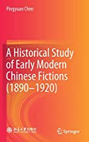 A Historical Study of Early Modern Chinese Fictions (1890―1920)