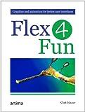 Flex 4 Fun (English Edition)