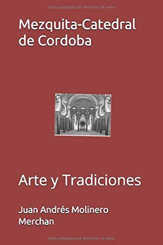 Mezquita-Catedral de Cordoba: Arte y Tradiciones