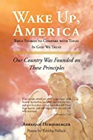 Wake Up America: Bible Stories to Compare with Today In God We Trust